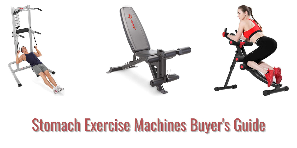 Stomach Exercise Machines Buyer's Guide