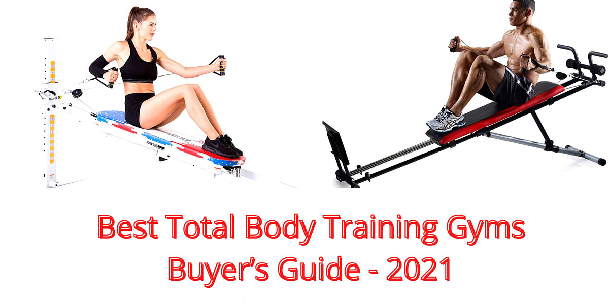 Best Total Body Training Gyms Buyer's Guide – 2021