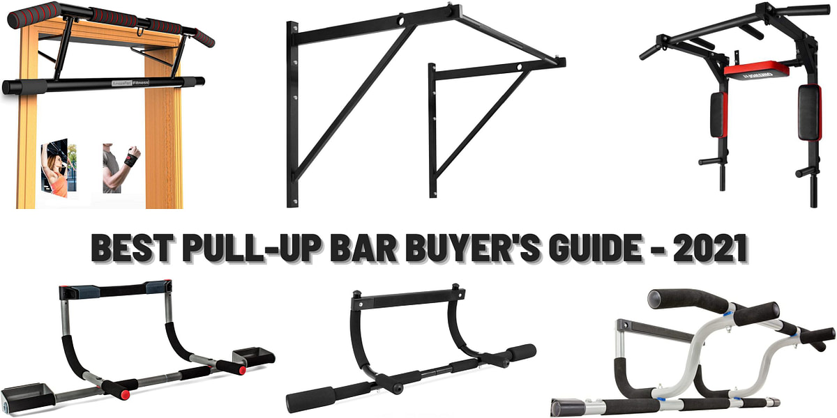 Best Pull-Up Bar Buyer's Guide – 2021