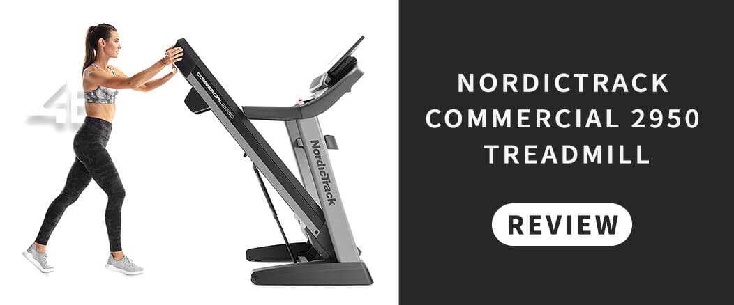 NordicTrack Commercial 2950 Treadmill: Best Review 2021