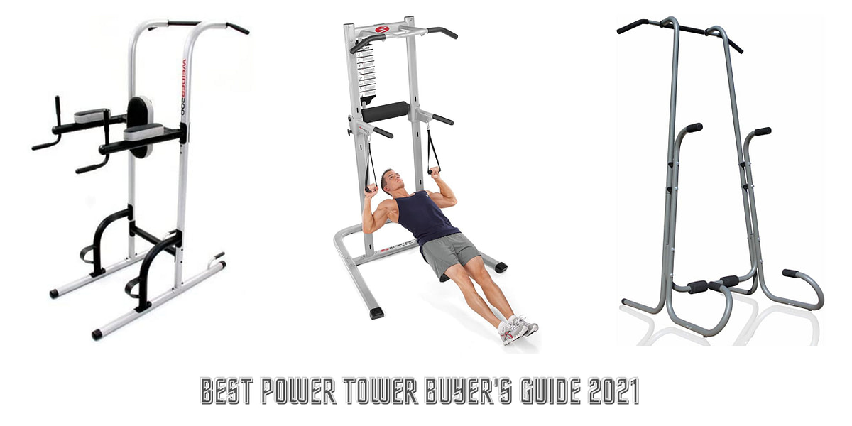 Best Power Tower Buyer's Guide 2021