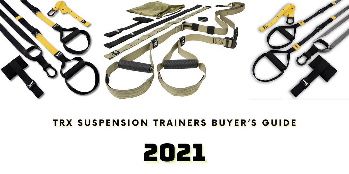 TRX Suspension Trainers Buyer's Guide – 2021