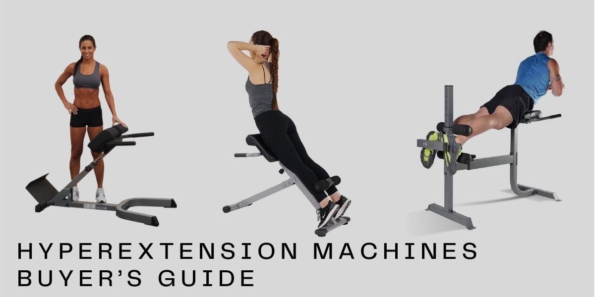 Hyperextension Machines Buyer's Guide 2021