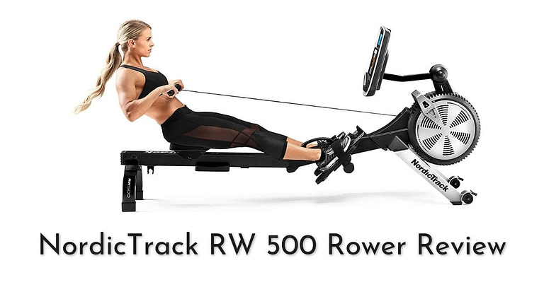 NordicTrack RW 500 Rower Review