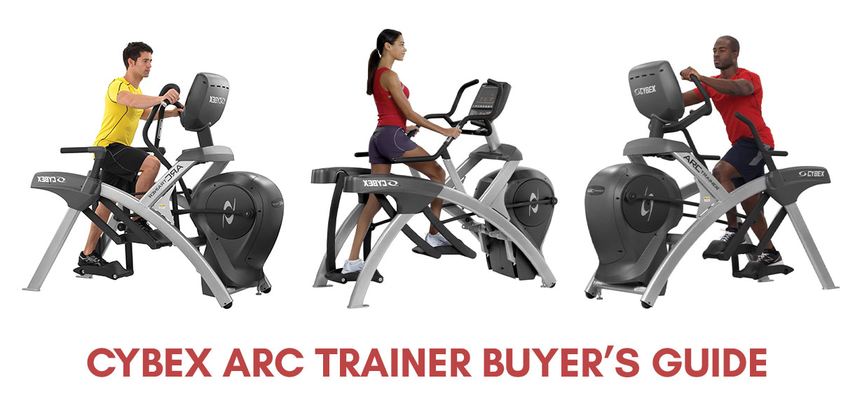 Cybex Arc Trainer Buyer's Guide – 2021