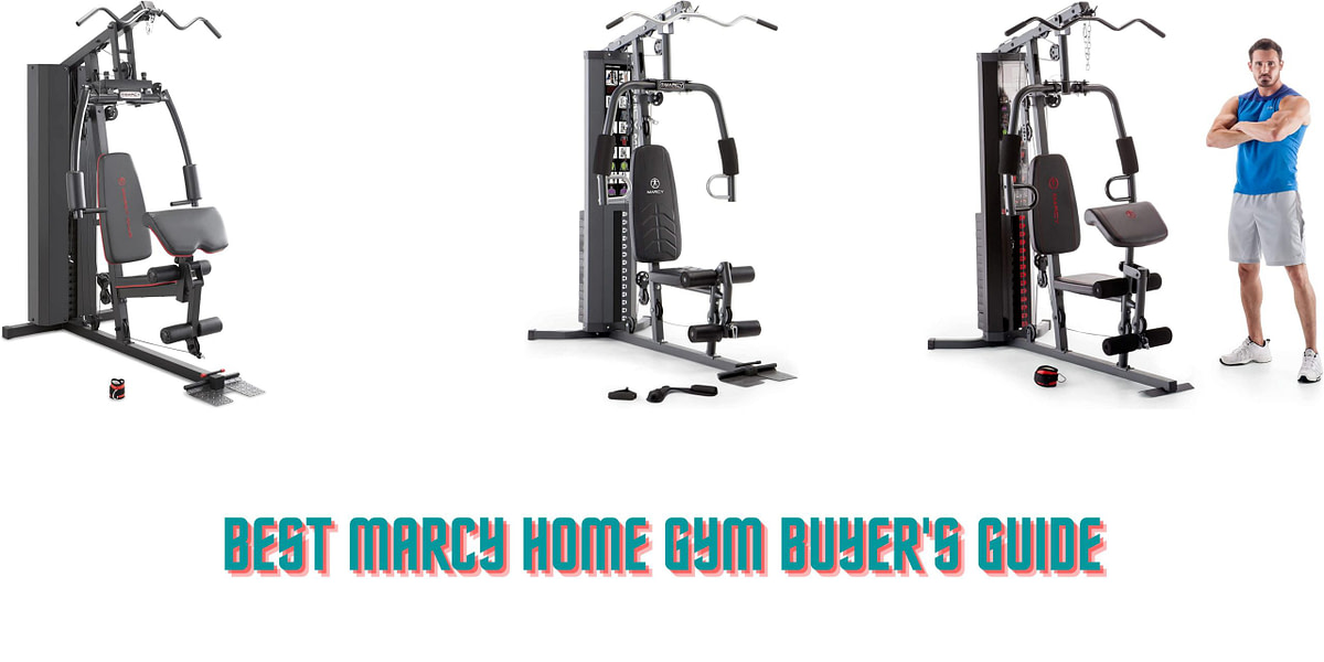 Best Marcy Home Gym Buyer's Guide – 2021